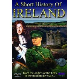 A Short History of Ireland - From the Origins of the Celts to the Modern Day State [DVD]